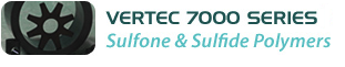 Vertec 7000 Series - Sulfone & Sulfide Polymers